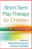 Short-Term Play Therapy for Children, Third Edition 3rd Edition