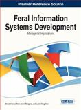 Feral Information Systems Development : Managerial Implications, Donald Vance Kerr, 1466650273
