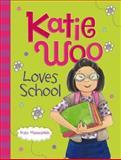 Katie Woo Loves School, Fran Manushkin, 1479520276
