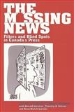 The Missing News : Filters and Blind Spots in Canada's Press, Hackett, Robert A. and Gruneau, Richard, 1551930277