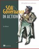 SOA Governance in Action : REST and WS-* Architectures, Dirksen, Jos, 1617290270