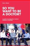 So You Want to Be a Doctor?, Kerry J. Breen, 1742860273