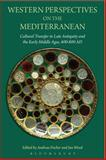Western Perspectives on the Mediterranean : Cultural Transfer in Late Antiquity and the Early Middle Ages, 400-800 AD, Fischer, Andreas, 1780930275