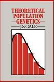 Theoretical Population Genetics, Gale, J. S., 0045750270