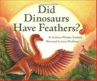 Did Dinosaurs Have Feathers?, Kathleen Weidner Zoehfeld, 0060290277