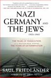 Nazi Germany and the Jews, 1933-1945, Saul Friedländer and Orna Kenan, 0061350273