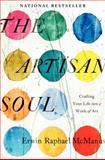 The Artisan Soul, Erwin Raphael McManus, 0062270273