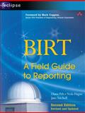 Birt : A Field Guide to Reporting, Hannemann, Alethea and Hague, Nola, 0321580273