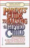 Parents' Guide to Raising a Gifted Child, James Alvino, 0345410270