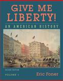 Give Me Liberty! Vol. 1 : An American History, Foner, Eric, 0393930270