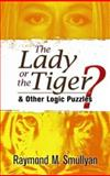 The Lady or the Tiger?, Raymond M. Smullyan, 048647027X