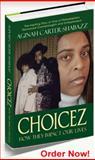 Choicez, Aginah carter-Shabazz, 061523027X