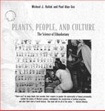 Plants, People and Culture : The Science of Ethnobotany, Balick, Michael J. and Cox, Paul Alan, 0716760274