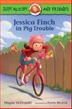 Jessica Finch in Pig Trouble, Megan McDonald, 0763670278