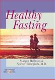 Healthy Fasting, Margot Hellmiss and Norbert Kriegisch, 0806920270