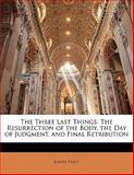 The Three Last Things, Joseph Tracy, 1141820277