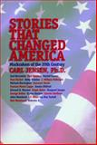 Stories That Changed America, Carl Jensen, 1583220275