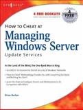 How to Cheat at Managing Windows Server Update Services, Piltzecker, Tony and Snedaker, Susan, 159749027X