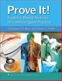 Prove It! Evidence-Based Analysis of Common Spine Practice, Bono, Christopher M., 1605470279