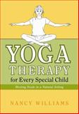 Yoga Therapy for Every Special Child, Nancy Williams, 1848190271