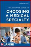 The Ultimate Guide to Choosing a Medical Specialty, Freeman, Brian, 0071790276