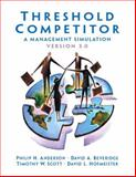 Threshold Competitor : A Management Simulation, Anderson, Philip H. and Beveridge, David A., 0131010271