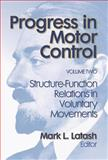 Progress in Motor Control : Structure-Function Relations in Voluntary Movements, Latash, Mark L., 0736000275
