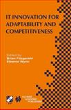IT Innovation for Adaptability and Competitiveness : IFIP TC8/WG8. 6 Seventh Working Conference on IT Innovation for Adaptability and Competitiveness May 30-June 2, 2004, Leixlip, Ireland, , 1475780273