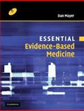 Essential Evidence-Based Medicine, Mayer, Dan, 0521540275