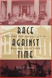 Race against Time : Culture and Separation in Natchez Since 1930, Davis, Jack E., 0807130273