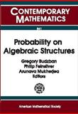 Probability on Algebraic Structures, AMS Special Session on Probability on Algebraic Structures Staff, 0821820273
