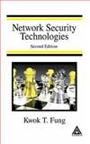 Network Security Technologies : A Structured and Comprehensive Guide, Fung, Kwok T., 0849330270