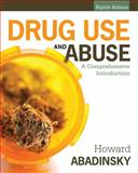 Drug Use and Abuse : A Comprehensive Introduction, Abadinsky, Howard, 1285070275