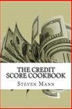 The Credit Score Cookbook, Steven Mann, 1475080271