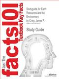 Studyguide for Earth Resources and the Environment by James R Craig, Isbn 9780321676481, Cram101 Textbook Reviews and Craig, James R., 1478430273
