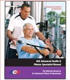 Advanced Health and Fitness Specialist Manual : The Ultimate Resource for Advanced Fitness Professionals, American Council on Exercise, 1890720275