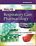 Workbook for Rau's Respiratory Care Pharmacology, Gardenhire, Douglas S. and Harwood, Robert J., 0323080278