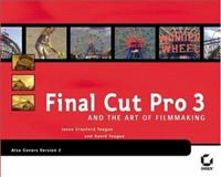 Final Cut Pro 3 and the Art of Filmmaking, David Teague and Jason Cranford Teague, 0782140270