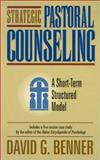 Strategic Pastoral Counseling : A Short-Term Structured Model, Benner, David G., 0801010276