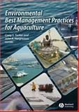 Environmental Best Management Practices for Aquaculture, Hargreaves, John A., 0813820278
