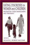 Eating Disorders for Women and Children : Diagnosis and Treatment, Robert-McComb, Jacalyn J., 0849320275