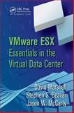 VMware ESX : Essentials in the Virtual Data Center, Marshall, David and Reynolds, Wade A., 1420070274