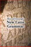 Allen and Greenough's New Latin Grammar 1st Edition