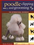 Poodle Clipping and Grooming, Shirlee Kalstone, 1630260274