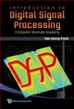 Introduction to Digital Signal Processing, Park, Tae Hong, 9812790276
