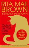 Catch as Cat Can, Rita Mae Brown and Sneaky Pie Brown, 0553580280