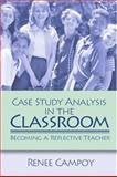 Case Study Analysis in the Classroom : Becoming a Reflective Teacher, Campoy, Renee W., 0761930280