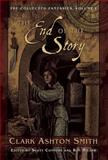 The End of the Story, Clark  Ashton Smith, 1597800287
