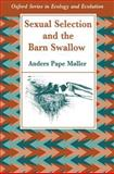 Sexual Selection and the Barn Swallow, Møller, Anders Pape, 0198540280