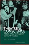Theatres of Conscience 1939-53 : A Study of Four Touring British Community Theatres, , 0415270286